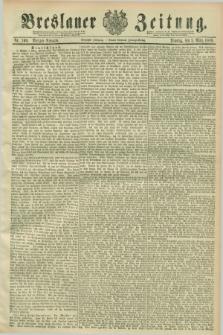 Breslauer Zeitung. Jg.70, Nr. 160 (5 März 1889) - Morgen-Ausgabe + dod.