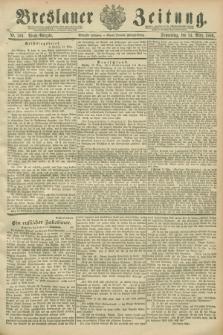 Breslauer Zeitung. Jg.70, Nr. 186 (14 März 1889) - Abend-Ausgabe