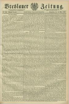 Breslauer Zeitung. Jg.70, Nr. 190 (16 März 1889) - Morgen-Ausgabe + dod.