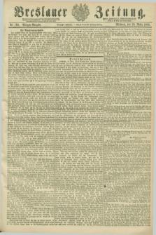 Breslauer Zeitung. Jg.70, Nr. 199 (20 März 1889) - Morgen-Ausgabe + dod.