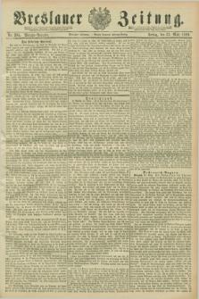 Breslauer Zeitung. Jg.70, Nr. 205 (22 März 1889) - Morgen-Ausgabe + dod.