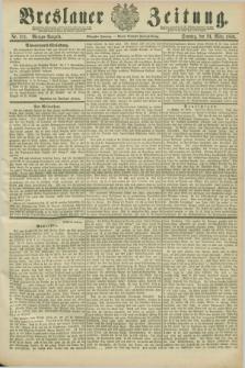 Breslauer Zeitung. Jg.70, Nr. 211 (24 März 1889) - Morgen-Ausgabe + dod.