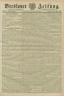 Breslauer Zeitung. Jg.70, Nr. 214 (26 März 1889) - Morgen-Ausgabe + dod.