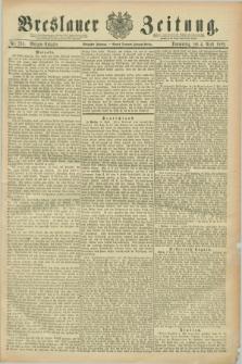 Breslauer Zeitung. Jg.70, Nr. 238 (4 April 1889) - Morgen-Ausgabe + dod.