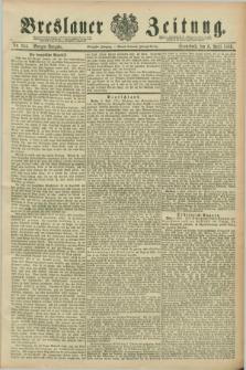 Breslauer Zeitung. Jg.70, Nr. 244 (6 April 1889) - Morgen-Ausgabe + dod.