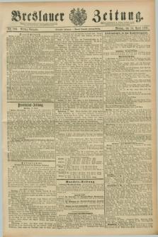 Breslauer Zeitung. Jg.70, Nr. 266 (15 April 1889) - Mittag-Ausgabe