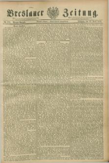 Breslauer Zeitung. Jg.70, Nr. 271 (17 April 1889) - Morgen-Ausgabe + dod.