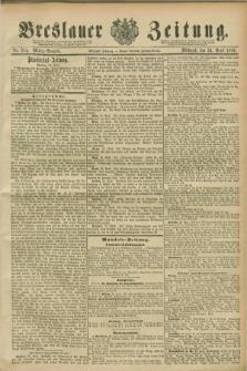 Breslauer Zeitung. Jg.70, Nr. 284 (24 April 1889) - Mittag-Ausgabe
