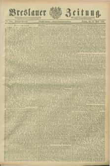 Breslauer Zeitung. Jg.70, Nr. 289 (26 April 1889) - Morgen-Ausgabe + dod.