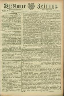Breslauer Zeitung. Jg.70, Nr. 291 (26 April 1889) - Abend-Ausgabe