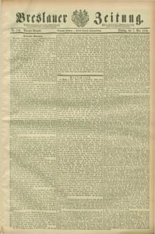 Breslauer Zeitung. Jg.70, Nr. 316 (7 Mai 1889) - Morgen-Ausgabe + dod.