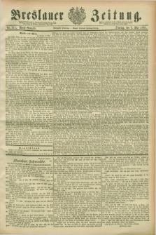 Breslauer Zeitung. Jg.70, Nr. 318 (7 Mai 1889) - Abend-Ausgabe