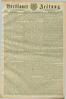 Breslauer Zeitung. Jg.70, Nr. 328 (11 Mai 1889) - Morgen-Ausgabe + dod.