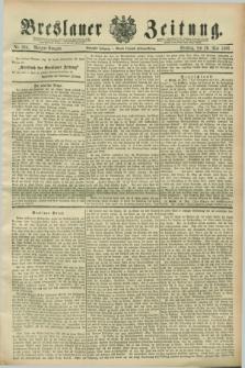 Breslauer Zeitung. Jg.70, Nr. 364 (26 Mai 1889) - Morgen-Ausgabe + dod.