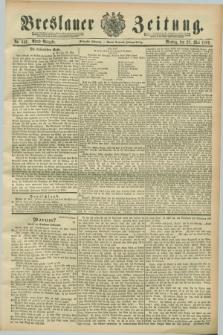Breslauer Zeitung. Jg.70, Nr. 366 (27 Mai 1889) - Abend-Ausgabe