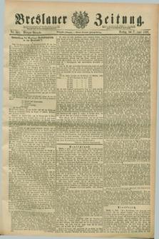 Breslauer Zeitung. Jg.70, Nr. 391 (7 Juni 1889) - Morgen-Ausgabe + dod.
