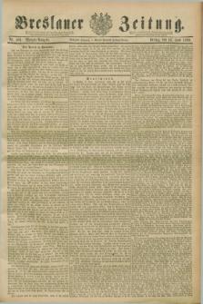 Breslauer Zeitung. Jg.70, Nr. 406 (14 Juni 1889) - Morgen-Ausgabe + dod.