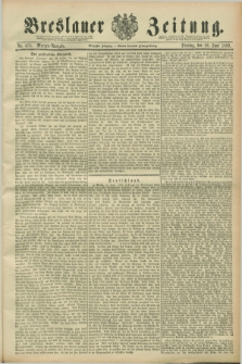 Breslauer Zeitung. Jg.70, Nr. 415 (18 Juni 1889) - Morgen-Ausgabe + dod.