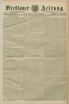 Breslauer Zeitung. Jg.70, Nr. 454 (3 Juli 1889) - Morgen-Ausgabe + dod.