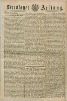 Breslauer Zeitung. Jg.70, Nr. 496 (19 Juli 1889) - Morgen-Ausgabe + dod.