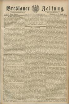 Breslauer Zeitung. Jg.70, Nr. 571 (17 August 1889) - Morgen-Ausgabe + dod.