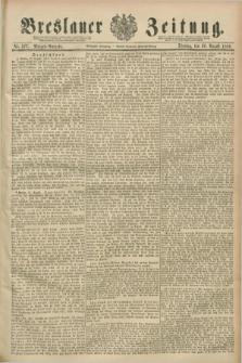 Breslauer Zeitung. Jg.70, Nr. 577 (20 August 1889) - Morgen-Ausgabe + dod.