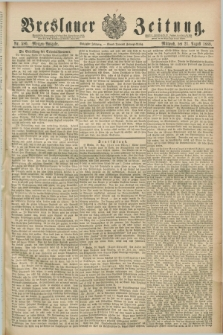 Breslauer Zeitung. Jg.70, Nr. 580 (21 August 1889) - Morgen-Ausgabe + dod.