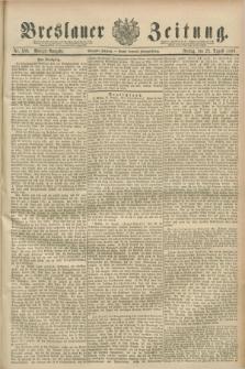 Breslauer Zeitung. Jg.70, Nr. 586 (23 August 1889) - Morgen-Ausgabe + dod.