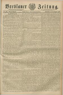 Breslauer Zeitung. Jg.70, Nr. 589 (24 August 1889) - Morgen-Ausgabe + dod.