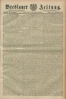 Breslauer Zeitung. Jg.70, Nr. 622 (6 September 1889) - Morgen-Ausgabe + dod.
