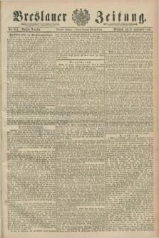 Breslauer Zeitung. Jg.70, Nr. 634 (11 September 1889) - Morgen-Ausgabe + dod.