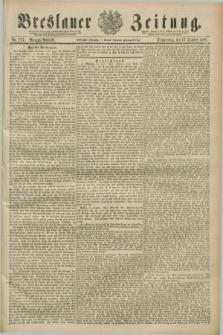 Breslauer Zeitung. Jg.70, Nr. 727 (17 October 1889) - Morgen-Ausgabe + dod.