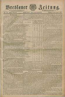 Breslauer Zeitung. Jg.70, Nr. 739 22 October (1889) - Morgen-Ausgabe + dod.