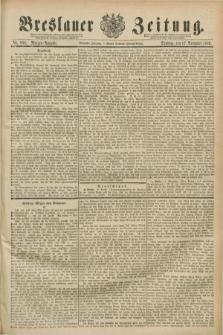 Breslauer Zeitung. Jg.70, Nr. 808 (17 November 1889) - Morgen-Ausgabe + dod.