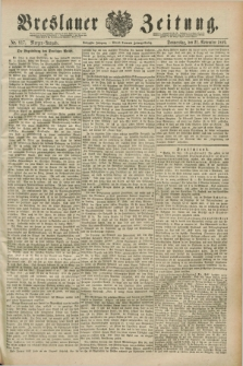 Breslauer Zeitung. Jg.70, Nr. 817 (21 November 1889) - Morgen-Ausgabe + dod.