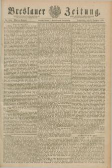 Breslauer Zeitung. Jg.70, Nr. 889 (19 December 1889) - Morgen-Ausgabe + dod.