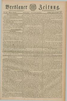 Breslauer Zeitung. Jg.70, Nr. 898 (22 December 1889) - Morgen-Ausgabe + dod.