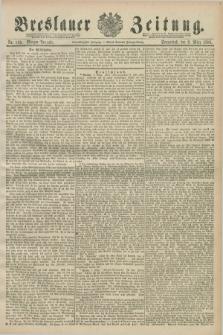 Breslauer Zeitung. Jg.71, Nr. 169 (8 März 1890) - Morgen-Ausgabe + dod.