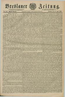 Breslauer Zeitung. Jg.71, Nr. 412 (17 Juni 1890) - Morgen-Ausgabe + dod.