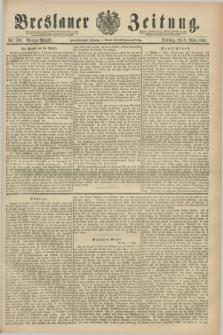 Breslauer Zeitung. Jg.72, Nr. 169 (8 März 1891) - Morgen-Ausgabe + dod.
