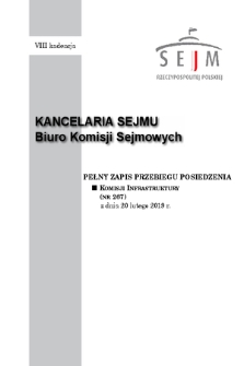 Pełny Zapis Przebiegu Posiedzenia Komisji Infrastruktury (Nr267) z dnia 20 lutego 2019 r.