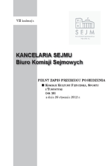 Pełny Zapis Przebiegu Posiedzenia Komisji Kultury Fizycznej, Sportu i Turystyki (nr 10) z dnia 26 stycznia 2012 r.