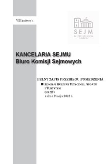 Pełny Zapis Przebiegu Posiedzenia Komisji Kultury Fizycznej, Sportu i Turystyki (nr 27) z dnia 9 maja 2012 r.