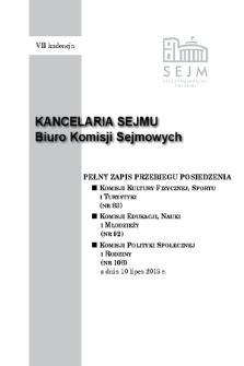 Pełny Zapis Przebiegu Posiedzenia Komisji Kultury Fizycznej, Sportu i Turystyki (nr 83) z dnia 10 lipca 2013 r.