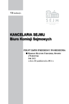 Pełny Zapis Przebiegu Posiedzenia Komisji Kultury Fizycznej, Sportu i Turystyki (nr 141) z dnia 22 października 2014 r.