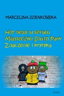 Hot news w serialu Miasteczko South Park : znaczenie i krytyka