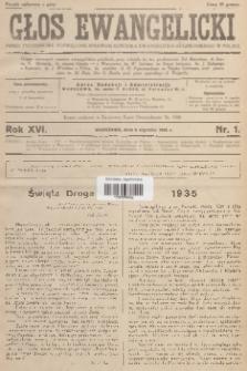 Głos Ewangelicki : pismo tygodniowe poświęcone sprawom Kościoła Ewangelicko-Augsburskiego w Polsce. R.16, 1935, nr1