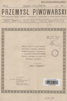 Przemysł Piwowarski : organ Centralnego Związku Przemysłu Piwowarskiego i Słodowniczego w Rzeczypospolitej Polskiej. R.6, 1928, №1