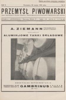 Przemysł Piwowarski : organ Centralnego Związku Przemysłu Piwowarskiego i Słodowniczego w Rzeczypospolitej Polskiej. R.8, 1930, №12