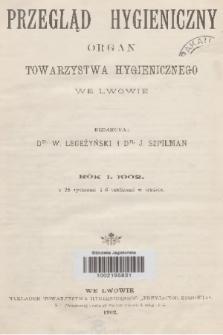Przegląd Hygieniczny : organ Towarzystwa Hygienicznego. R.1, 1902, Spis rzeczy